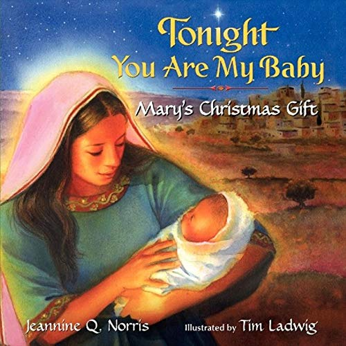 9780061479991: Tonight You Are My Baby Board Book: Mary's Christmas Gift (Harperblessings)