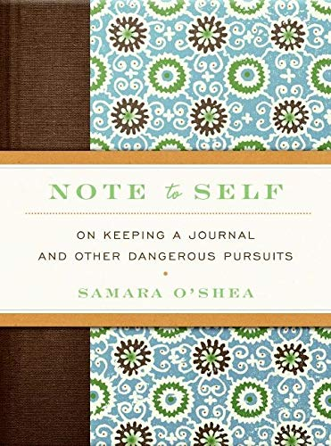 9780061494154: Note to Self: On Keeping a Journal and Other Dangerous Pursuits