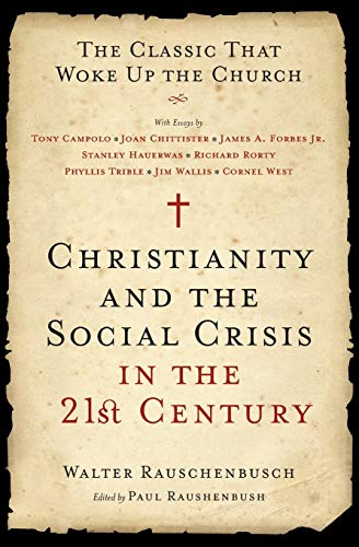 9780061497261: Christianity and the Social Crisis in the 21st Century: The Classic That Woke Up the Church