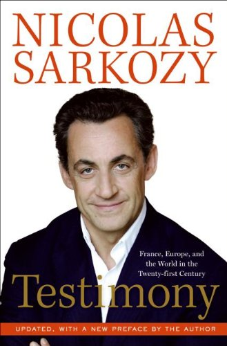 9780061498220: Testimony: France, Europe, and the World in the Twenty-First Century