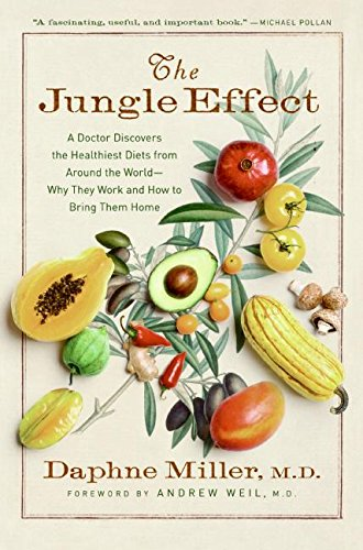 9780061535659: The Jungle Effect: A Doctor Discovers the Healthiest Diets from Around the World--Why They Work and How to Bring Them Home