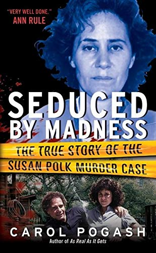 9780061535673: Seduced by Madness: The True Story of the Susan Polk Murder Case