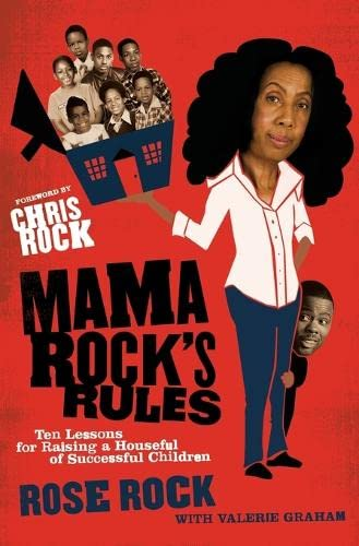 Mama Rock's Rules: Ten Lessons for Raising: Rock, Rose; Graham,