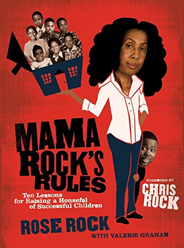 9780061536120: Mama Rock's Rules: Ten Lessons for Raising a Houseful of Successful Children