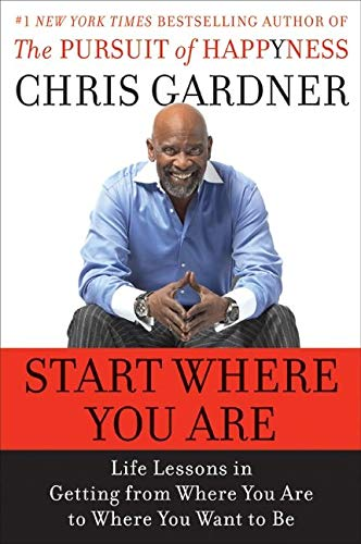 9780061537110: Start Where You are: Life Lessons from the Pursuit of Happyness