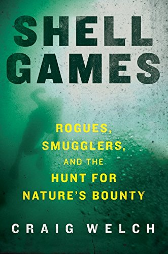 9780061537134: Shell Games: Rogues, Smugglers, and the Hunt for Nature's Bounty