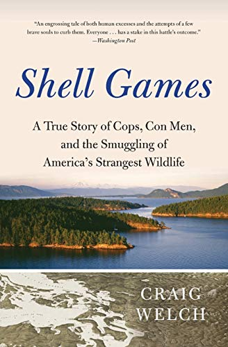 9780061537141: Shell Games: A True Story of Cops, Con Men, and the Smuggling of America's Strangest Wildlife
