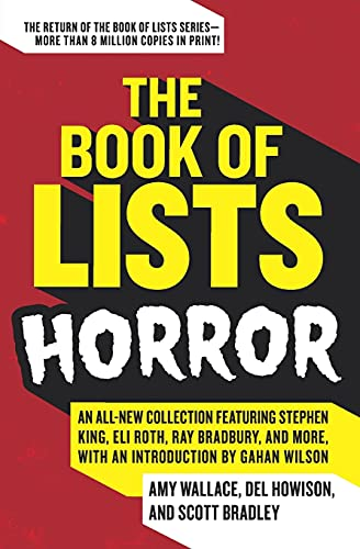 9780061537264: The Book of Lists: Horror: An All-New Collection Featuring Stephen King, Eli Roth, Ray Bradbury, and More, with an Introduction by Gahan Wilson: An ... Hair-raising Blood-curdling Fun and Facts