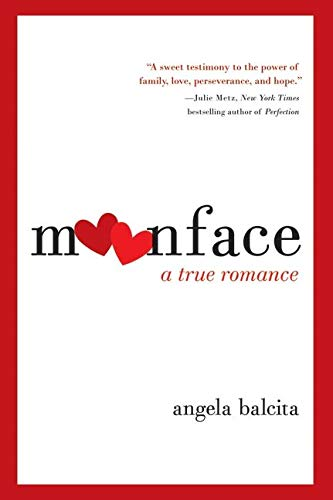 9780061537318: Moonface: A True Romance