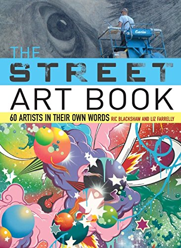 9780061537325: The Street Art Book: 60 Artists In Their Own Words