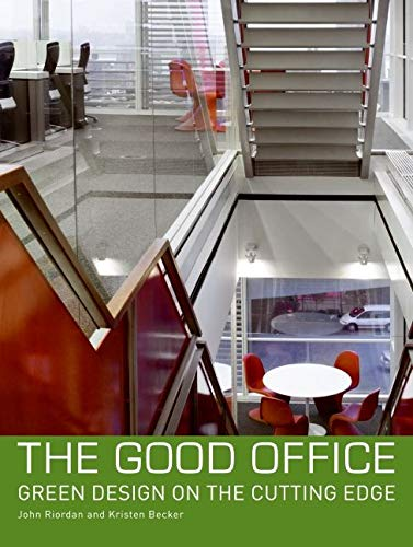 9780061537899: The Good Office: Green Design on the Cutting Edge