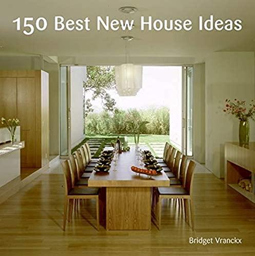 9780061537929: 150 Best New House Ideas (150 Best House Ideas)