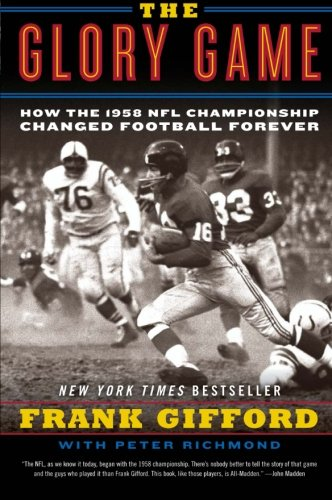 9780061542572: The Glory Game: How the 1958 NFL Championship Changed Football Forever