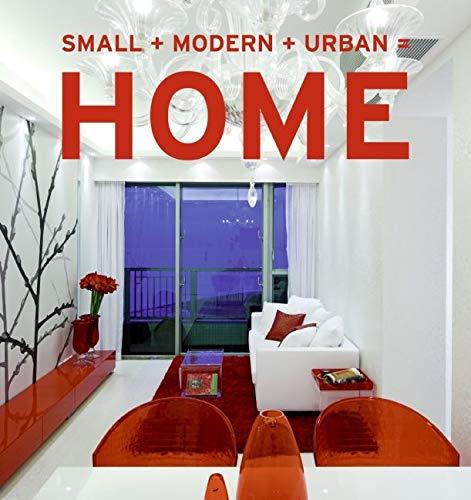 9780061542589: Small+Modern+Urban=Home