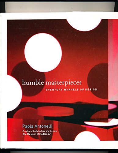 9780061543562: Humble Masterpieces : Everyday Marvels of Design