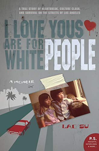 9780061543661: I Love Yous Are for White People: A Memoir