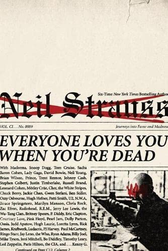 Everyone Loves You When You're Dead: Journeys into Fame and Madness (9780061543678) by Neil Strauss