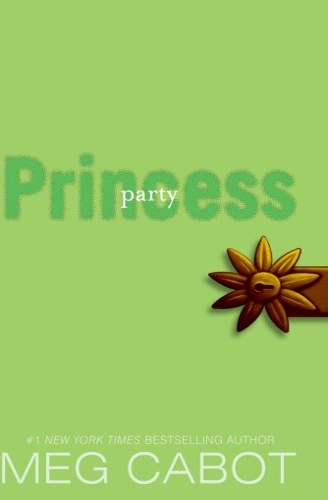 9780061543746: Party Princess (Princess Diaries) [The Princess Diaries: Seventh Heaven]