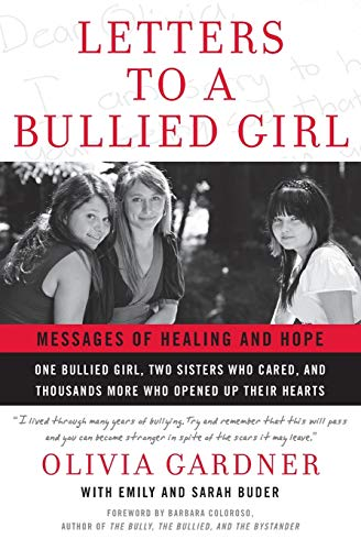 Letters to a Bullied Girl: Messages of Healing and Hope: Gardner, Olivia, Buder, Emily, Buder, ...