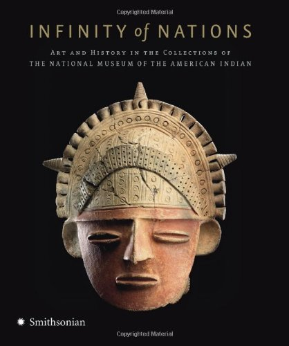 9780061547317: Infinity of Nations: Art and History in the Collections of the National Museum of the American Indian