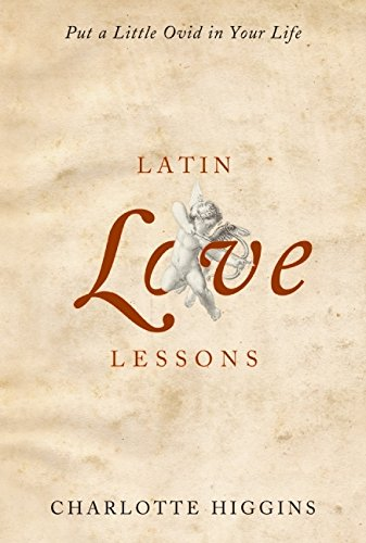 9780061547423: Latin Love Lessons: Put a Little Ovid in Your Life