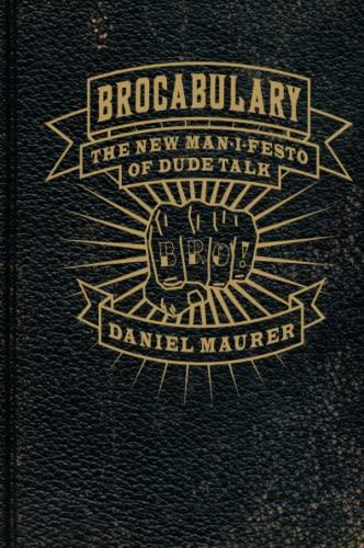 9780061547560: Brocabulary: The New Man-I-festo of Dude Talk