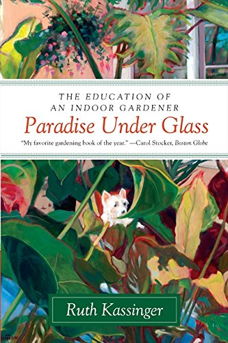 9780061547768: Paradise Under Glass: The Education of an Indoor Gardener