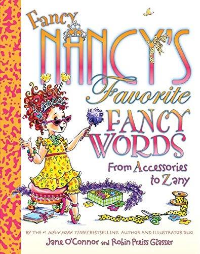 9780061549236: Fancy Nancy's Favorite Fancy Words: From Accessories to Zany