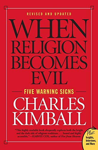 9780061552014: When Religion Becomes Evil: Five Warning Signs (Plus: Insights, Interviews, and More)