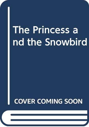 9780061553196: The Princess and the Snowbird