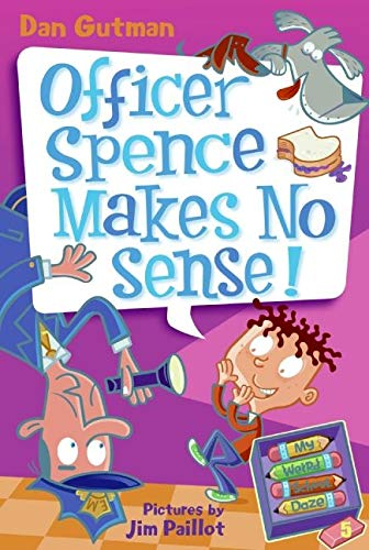 9780061554094: My Weird School Daze #5: Officer Spence Makes No Sense!