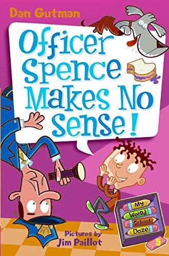 9780061554100: My Weird School Daze #5: Officer Spence Makes No Sense!
