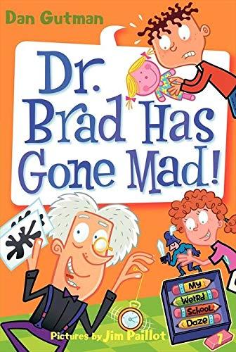 9780061554124: My Weird School Daze #7: Dr. Brad Has Gone Mad!