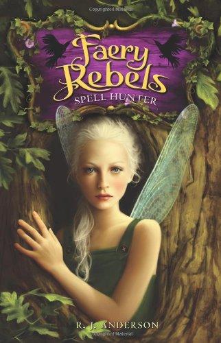 Spell Hunter (Faery Rebels) [SIGNED]: Anderson, R. J.