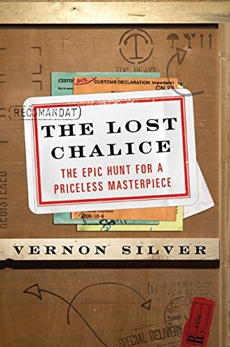9780061558283: The Lost Chalice: The Epic Hunt for a Priceless Masterpiece
