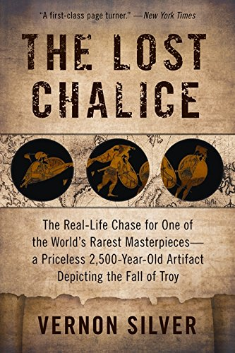 9780061558290: The Lost Chalice: The Real-Life Chase for One of the World's Rarest Masterpieces—a Priceless 2,500-Year-Old Artifact Depicting the Fall of Troy