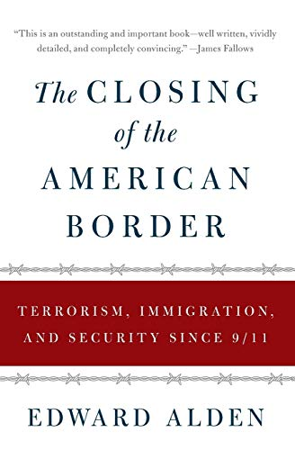 9780061558405: The Closing of the American Border: Terrorism, Immigration, and Security Since 9/11
