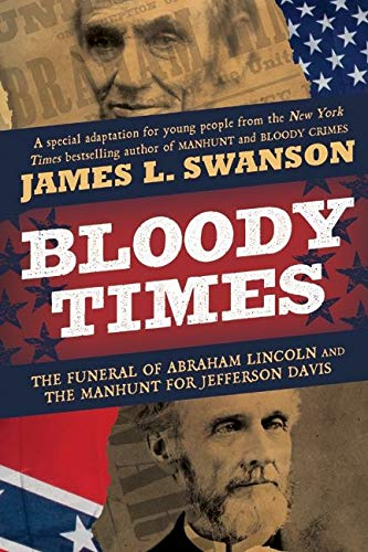 9780061560897: Bloody Times: The Funeral of Abraham Lincoln and the Manhunt for Jefferson Davis