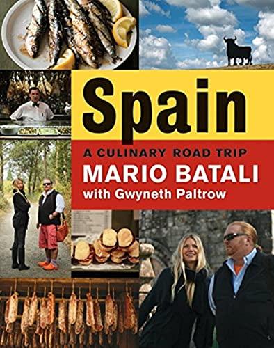 Spain...A Culinary Road Trip (0061560936) by Mario Batali; Gwyneth Paltrow