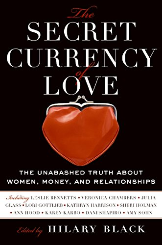 9780061560965: The Secret Currency of Love: The Unabashed Truth About Women, Money, and Relationships
