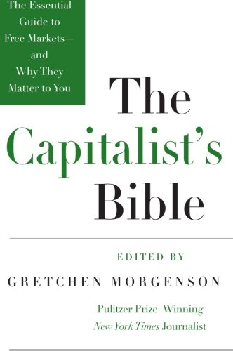 9780061560989: The Capitalist's Bible: The Essential Guide to Free Markets--and Why They Matter to You