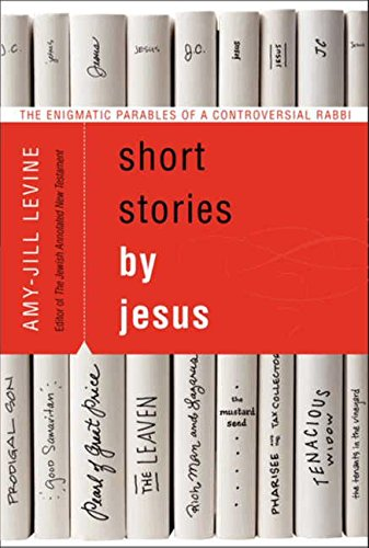 9780061561016: The Enigmatic Parables of a Controversial Rabbi: Short Stories by Jesus