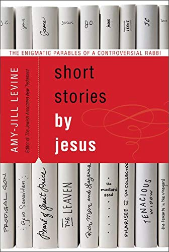 9780061561030: Short Stories by Jesus: The Enigmatic Parables of a Controversial Rabbi