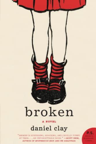 9780061561047: Broken: A Novel