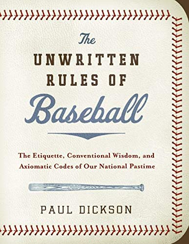 9780061561054: The Unwritten Rules of Baseball: The Etiquette, Conventional Wisdom, and Axiomatic Codes of Our National Pastime