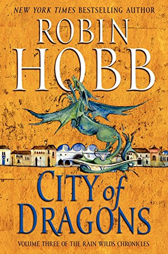 9780061561634: City of Dragons (Rain Wilds Chronicles)