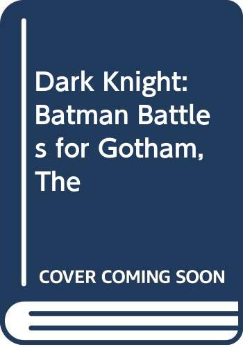 9780061561917: Dark Knight: Batman Battles for Gotham, The