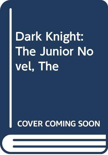 9780061561924: Dark Knight: The Junior Novel, The