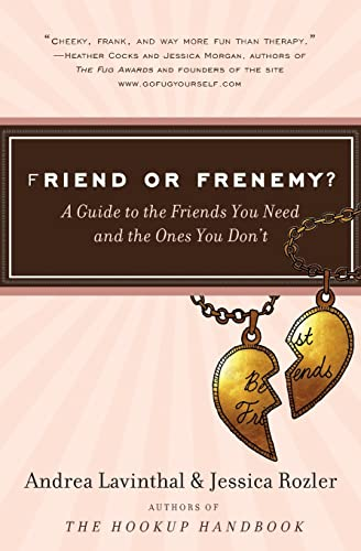 9780061562037: Friend or Frenemy?: A Guide to the Friends You Need and the Ones You Don't