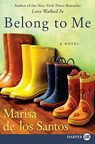 Belong to Me: A Novel: de los Santos, Marisa